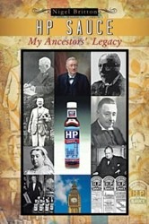 Author Nigel Britton, Cousin of Tv Celebrity and Presenter Fern Britton, Releases New Book HP Sauce My Ancestors Legacy